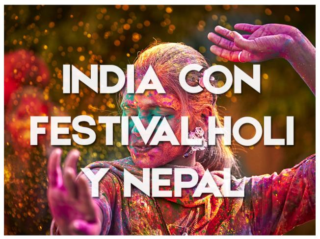 INDIA CON FESTIVAL DE COLORES HOLI Y NEPAL - 2019